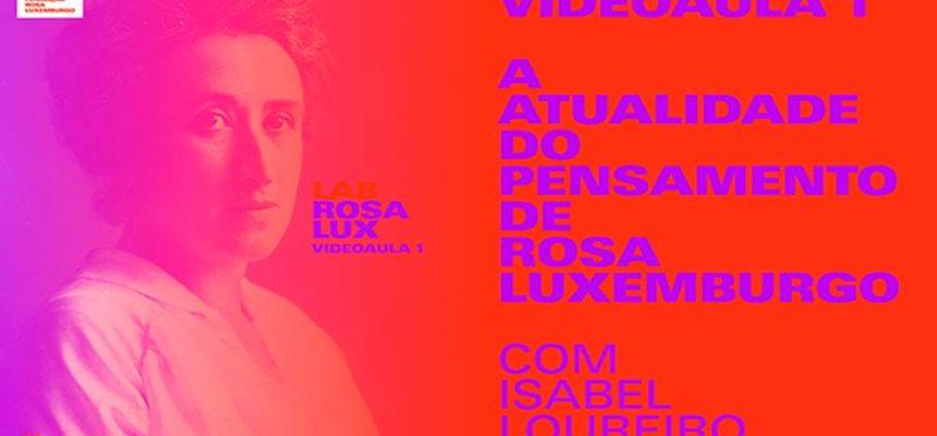 Já está no ar a websérie sobre o pensamento de  Rosa Luxemburgo