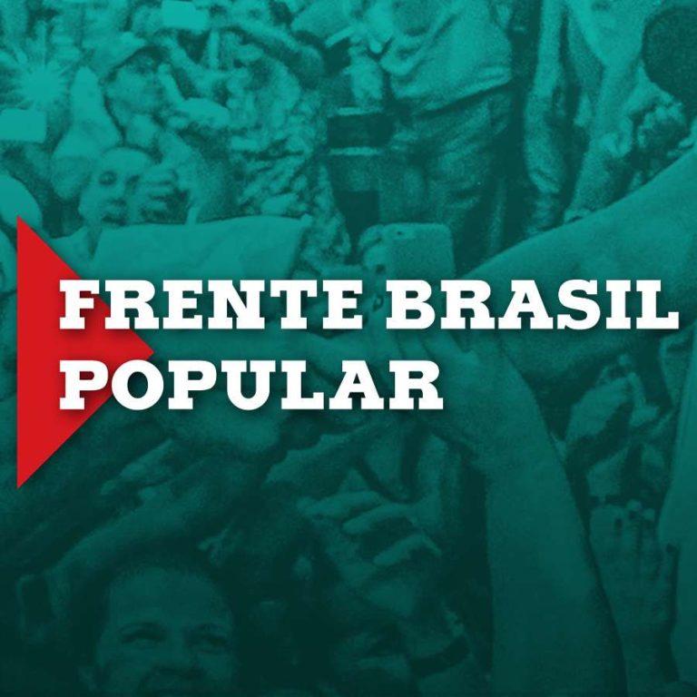Frente Brasil Popular denuncia os recentes ataques à democracia