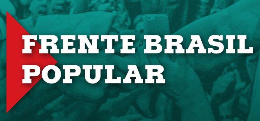 Em nota, Frente Brasil Popular denuncia os recentes ataques à democracia