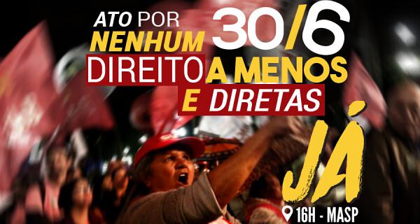 São Paulo terá ato no dia 30 contra reformas e por eleições diretas