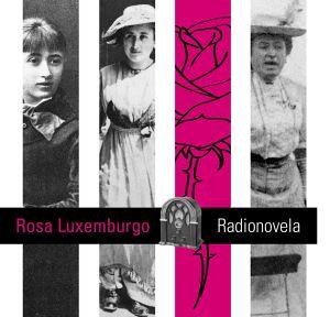 No ar: radionovela Rosa Luxemburgo