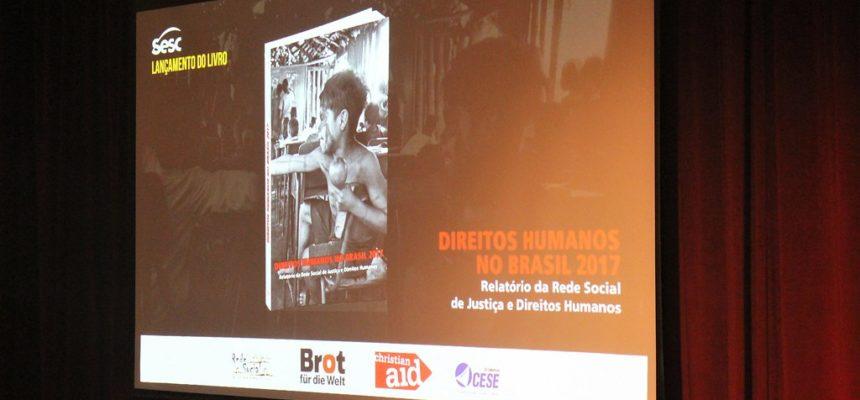 Relatório Direitos Humanos 2017 é lançado em São Paulo
