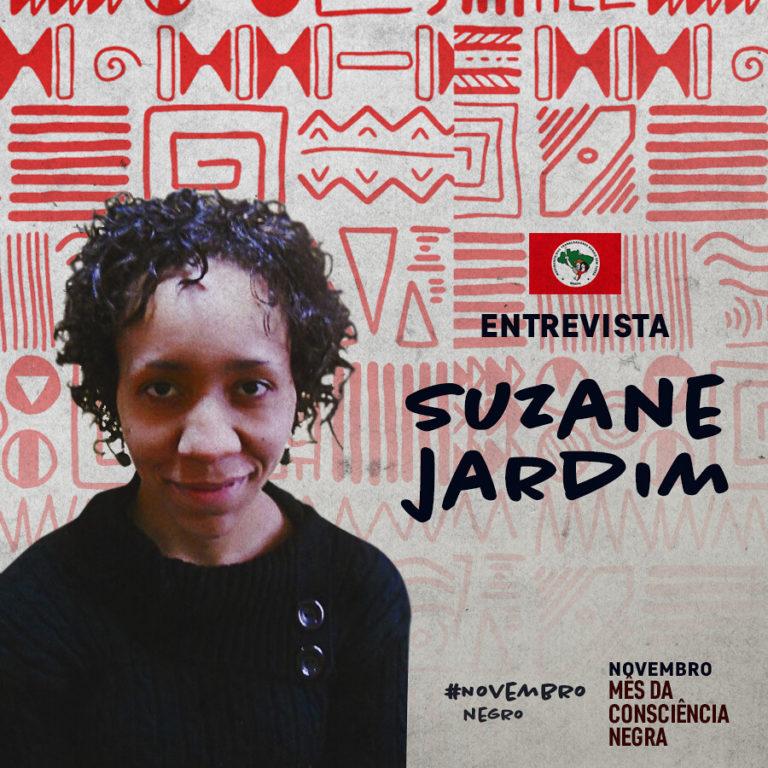 """Suzane Jardim: """"É uma obrigação dos movimentos sociais pensarem a questão racial para além dos meses temáticos e datas simbólicas"""""""