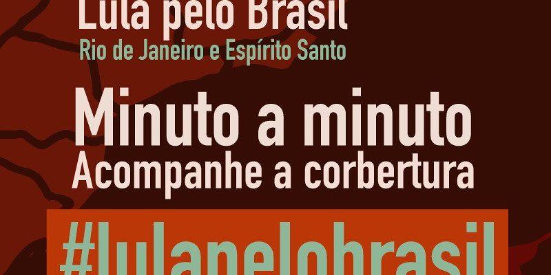 Acompanhe cobertura da nova etapa caravana Lula pelo Brasil