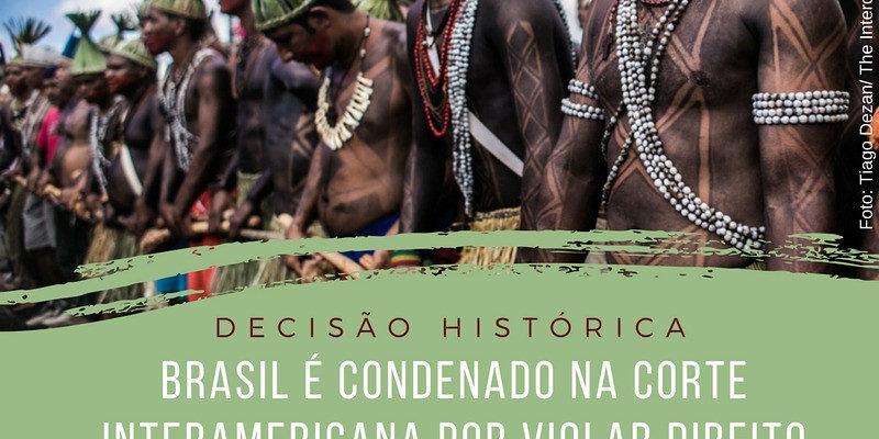 Estado brasileiro é condenado pela Corte Interamericana por violar direitos indígenas