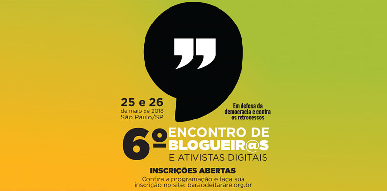 Tudo sobre o 6º Encontro Nacional de Blogueir@s e Ativistas Digitais