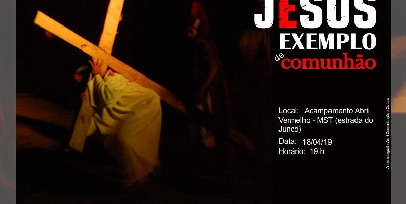 MST em Juazeiro encena Espetáculo Sacro Jesus: Exemplo de Comunhão