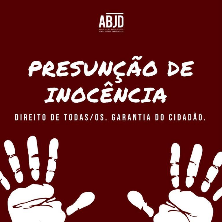 Juristas lançam abaixo-assinado em defesa da presunção de inocência