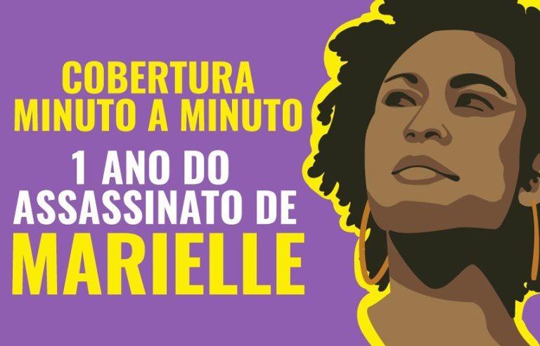 MINUTO A MINUTO   Acompanhe as mobilizações de um ano do assassinato de Marielle Franco