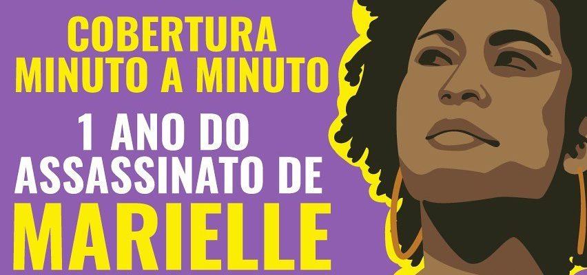 MINUTO A MINUTO | Acompanhe as mobilizações de um ano do assassinato de Marielle Franco