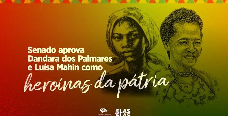 Dandara dos Palmares e Luisa Mahin – Heroínas da Pátria, Heroínas do Povo Brasileiro
