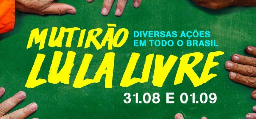 Comitês divulgam ações do 4º Mutirão Lula Livre, realizado neste sábado e domingo