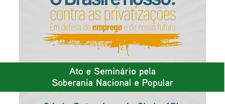 Frentes realizam Seminário sobre privatizações e soberania nacional