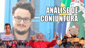 Violência de Estado, Desafios da Esquerda, Lula Livre | Análise de Conjuntura #25