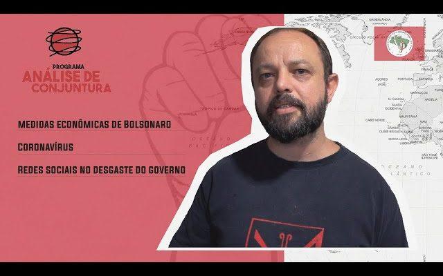 Análise de Conjuntura 2020 #2 | Medidas econômicas de Bolsonaro, coronavírus e as redes sociais no desgaste do governo