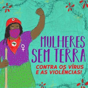 Mulheres Sem Terra: Contra os vírus e as violências