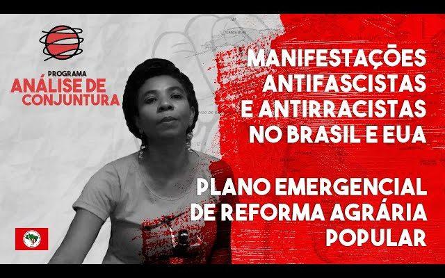 Análise de Conjuntura | Manifestações antifascistas e antirracistas e Plano Emergencial de Reforma Agrária Popular