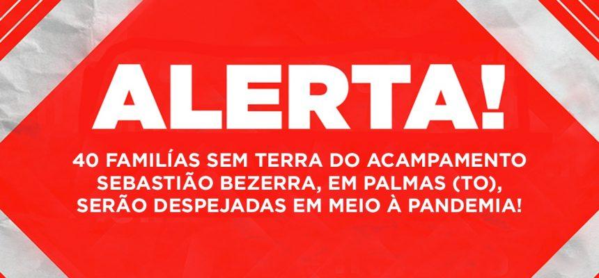 Famílias do acampamento Sebastião Bezerra (TO) serão despejadas injustamente em plena pandemia