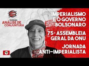 PROGRAMA ANÁLISE DE CONJUNTURA | Imperialismo e Governo Bolsonaro