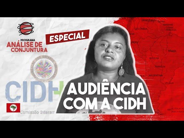 ANÁLISE DE CONJUNTURA | MST NA CIDH