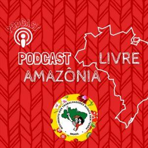Podcast Amazônia Livre: Balanço de 2020 e as lutas em 2021