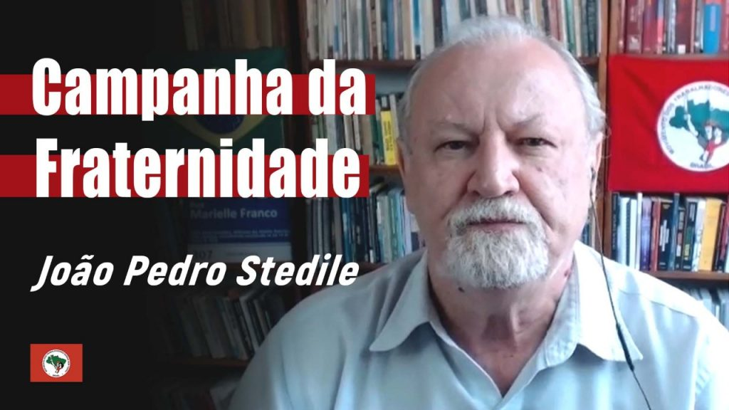 Campanha da Fraternidade | João Pedro Stedile