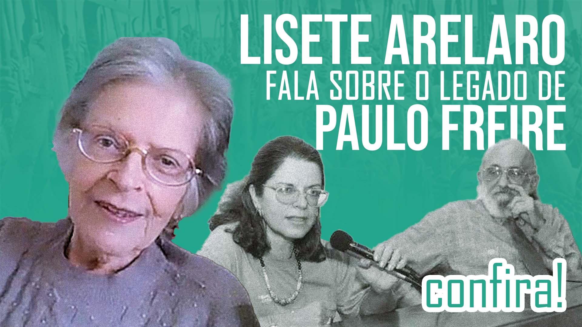Lisete Arelaro fala sobre o legado de Paulo Freire