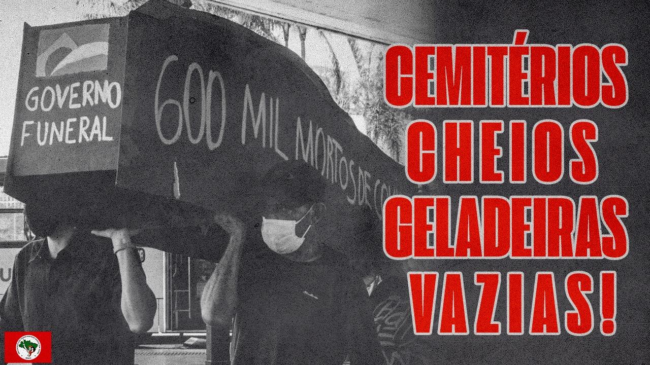 Cemitérios cheios, geladeiras vazias! 600 mil mortes da COVID-19
