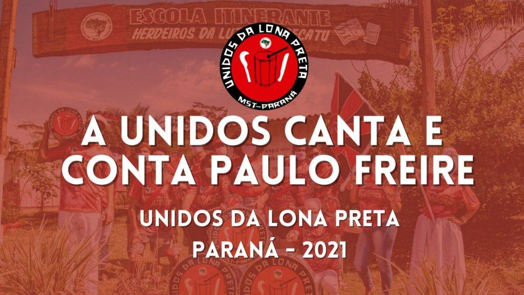 Clipe | Unidos da Lona Preta canta e conta Paulo Freire
